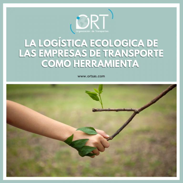 La logística ecológica de las empresas de transporte como herramienta