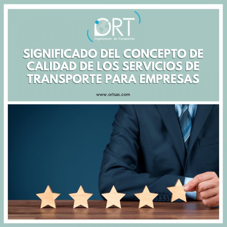 Significado del concepto de calidad de los servicios de transporte para empresas